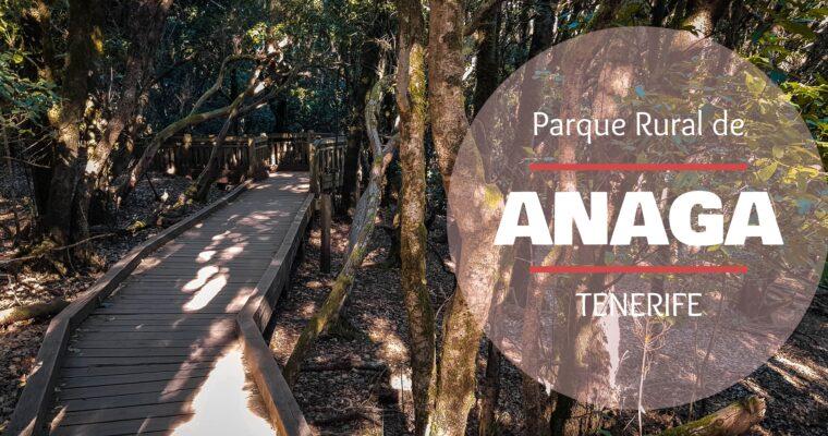 Parque rural de Anaga en Tenerife. Todo que necesitas saber para visitarlo[2020]